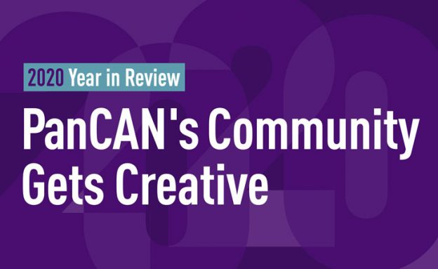 2020 Year In Review: PanCAN's Community Gets Creative